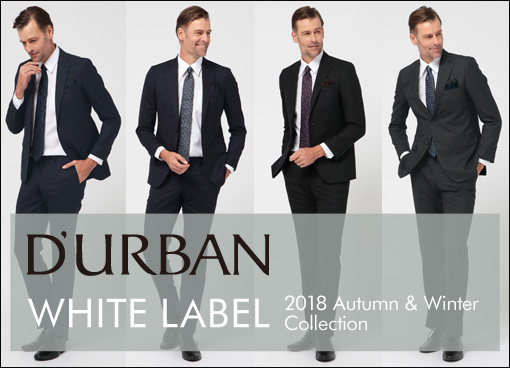 【D'URBAN】 WHITE LABEL 2018 Autumn & Winter Collection