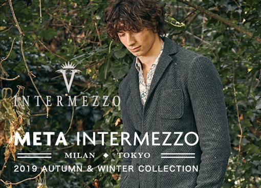 【インターメッツォ】メタ インターメッツォ 2019 AUTUMN & WINTER COLLECTION