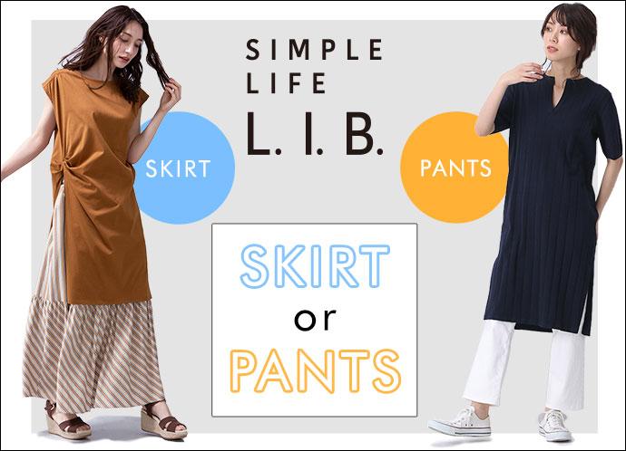 【シンプルライフL.I.B.】SKIRT or PANTS