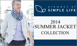 element of  SIMPLE LIFE ◆2014 SUMMER JACKCET COLLECTION◆