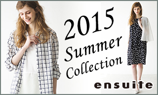 【ensuite】2015Summer Collection