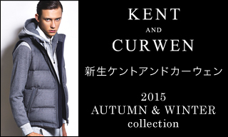 【新生KENT AND CURWEN】2015AUTUMN & WINTER collection