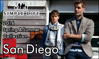 【シンプルライフ(メンズ)】Spring & Summer Collection 2016 『San Diego』