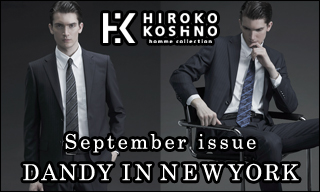 【HIROKO KOSHINO homme collection】 September issue DANDY IN NEW YORK