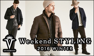【インターメッツォ】Weekend STYLING WINTER